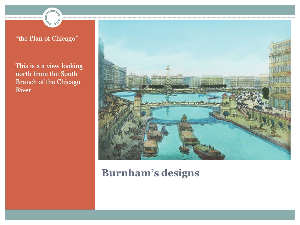 """Burnham's designs """"the Plan of Chicago"""" This is a a view looking north from the South Branch of the Chicago River"""
