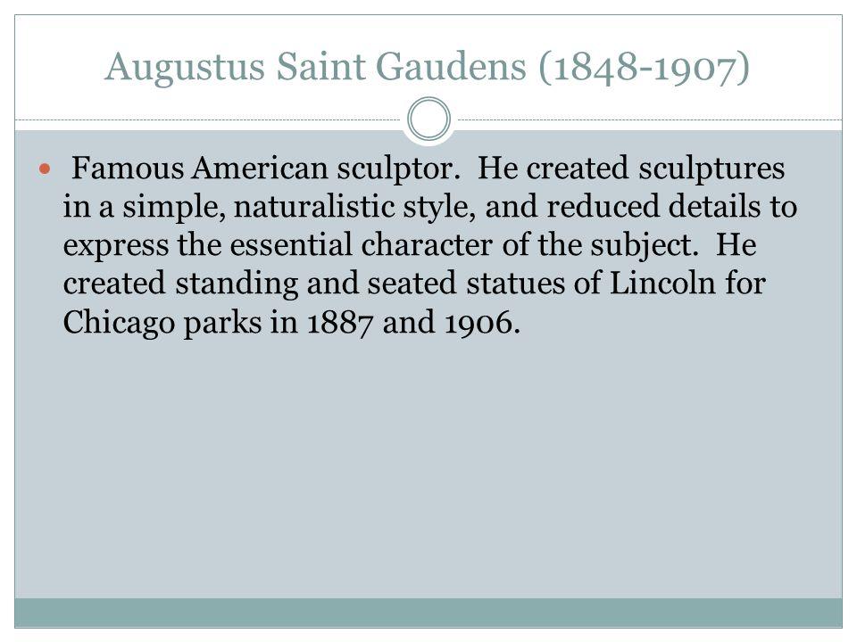 Augustus Saint Gaudens (1848-1907) Famous American sculptor.