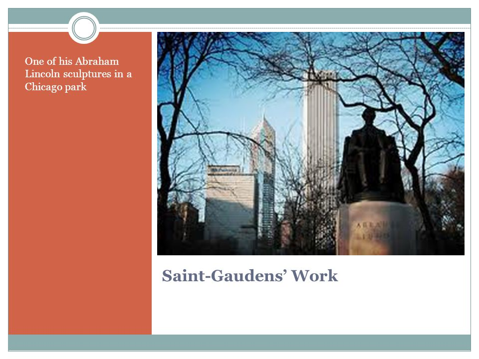 Saint-Gaudens' Work One of his Abraham Lincoln sculptures in a Chicago park