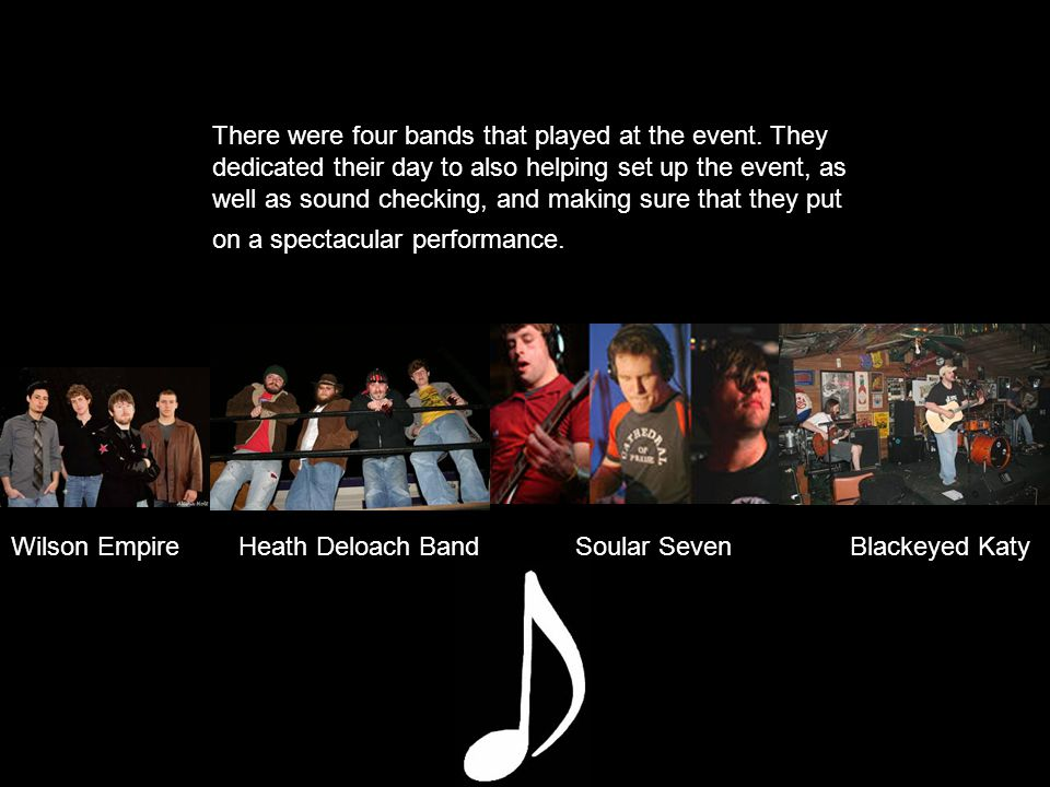 There were four bands that played at the event.