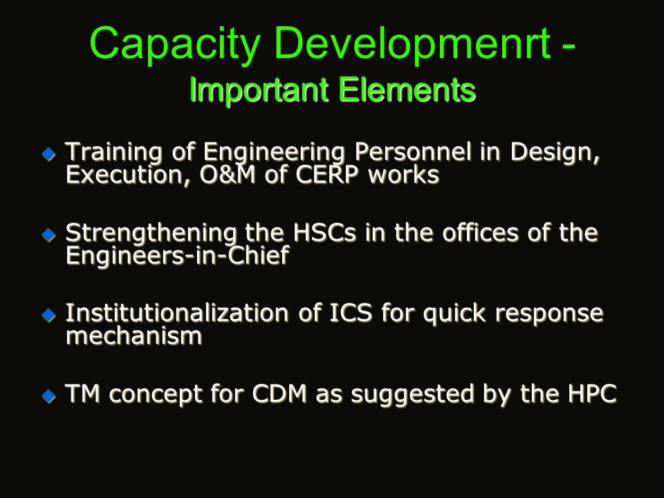 Important Elements Capacity Developmenrt - Important Elements  Awareness Creation in the Community  R&D,Best Practices, Documentation  Prepare Guid
