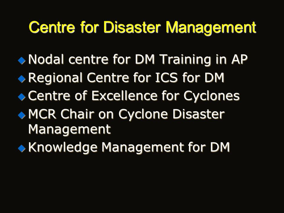 Focus of the Centre CyclonesFloodsDrought Earth Quakes and Tsunamis