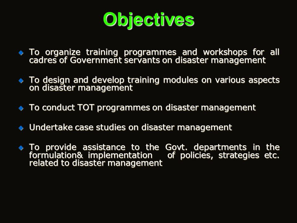 Centre for Disaster Management  Nodal centre for DM Training in AP  Regional Centre for ICS for DM  Centre of Excellence for Cyclones  MCR Chair o
