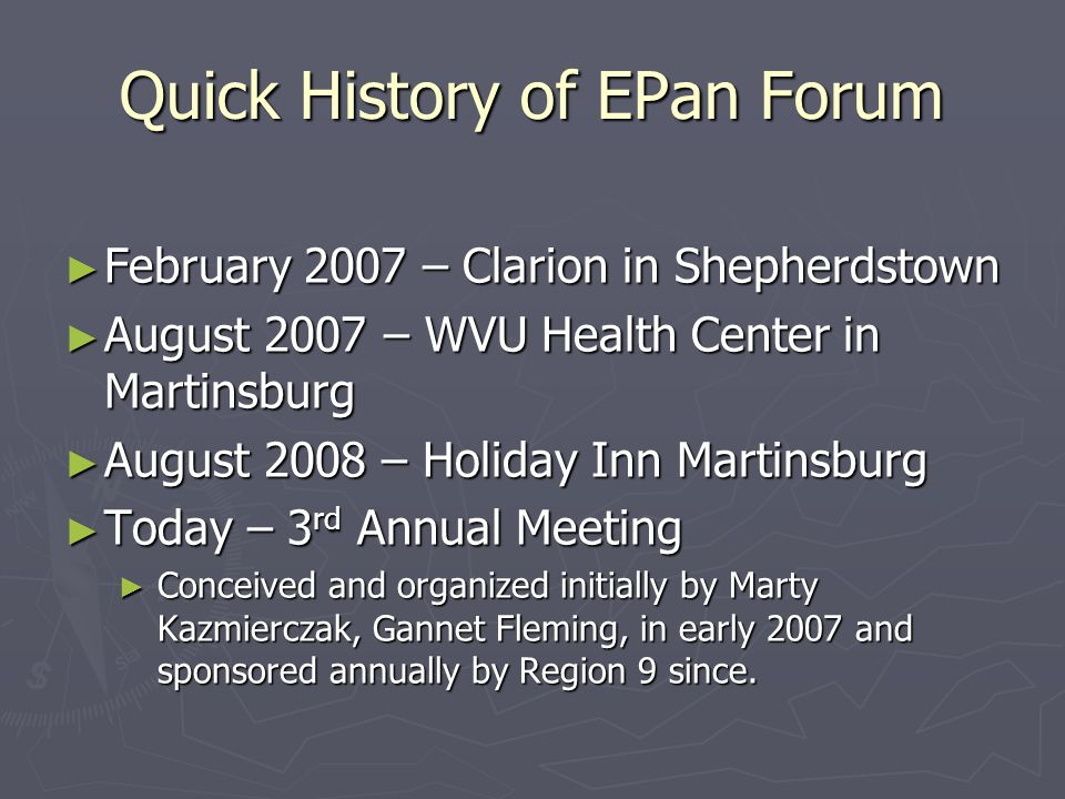 Quick History of EPan Forum ► February 2007 – Clarion in Shepherdstown ► August 2007 – WVU Health Center in Martinsburg ► August 2008 – Holiday Inn Ma