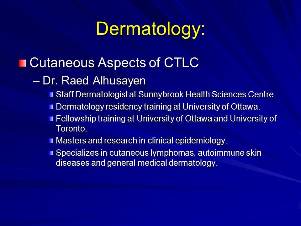 Dermatology: Cutaneous Aspects of CTLC –Dr.