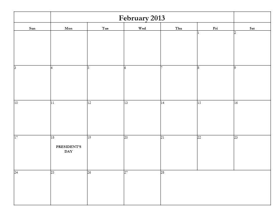 February 2013 SunMonTueWedThuFriSat 12 3456789 10111213141516 1718 PRESIDENT'S DAY 1920212223 2425262728