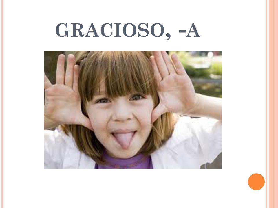 GRACIOSO, - A