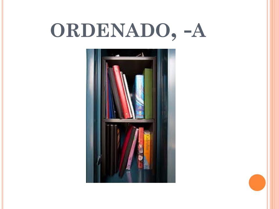ORDENADO, - A