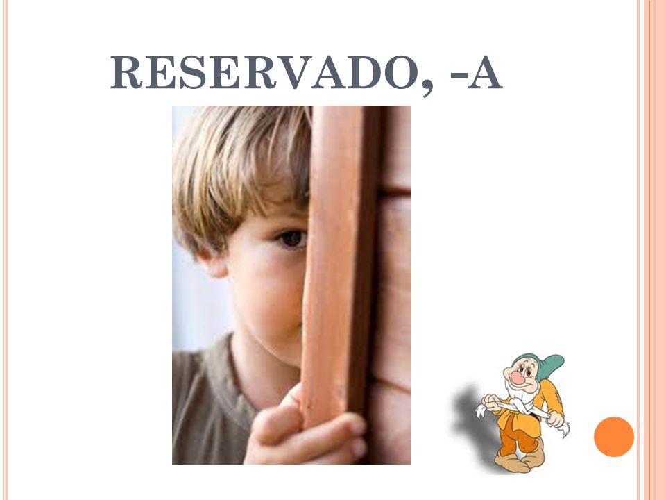 RESERVADO, - A