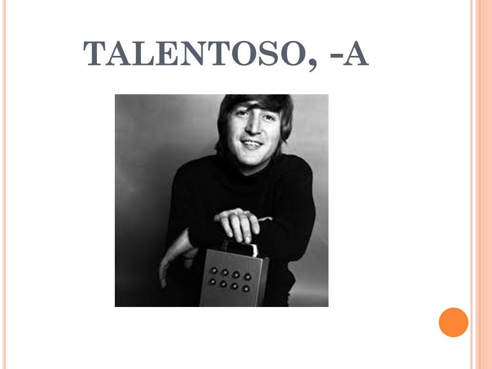 TALENTOSO, - A