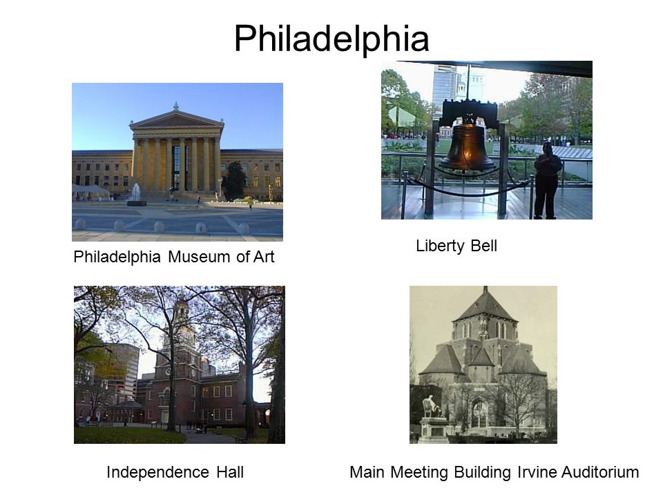 Philadelphia Main Meeting Building Irvine AuditoriumIndependence Hall Philadelphia Museum of Art Liberty Bell