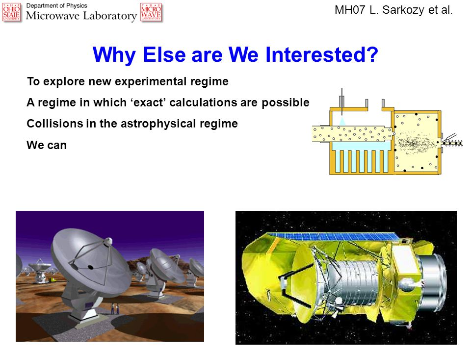 Why Else are We Interested? To explore new experimental regime A regime in which 'exact' calculations are possible Collisions in the astrophysical reg