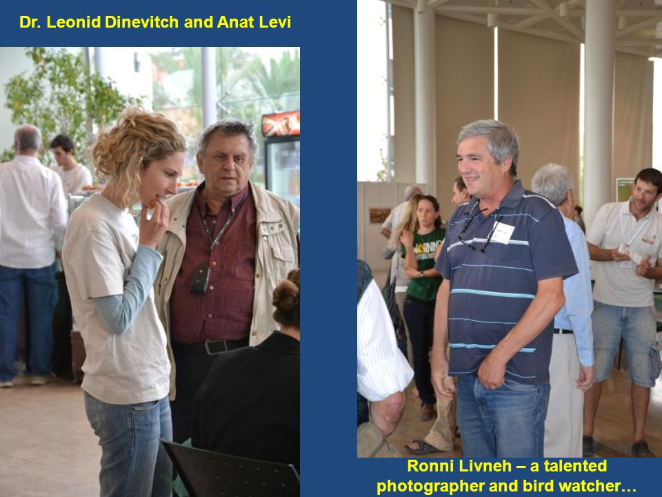 Ronni Livneh – a talented photographer and bird watcher… Dr. Leonid Dinevitch and Anat Levi