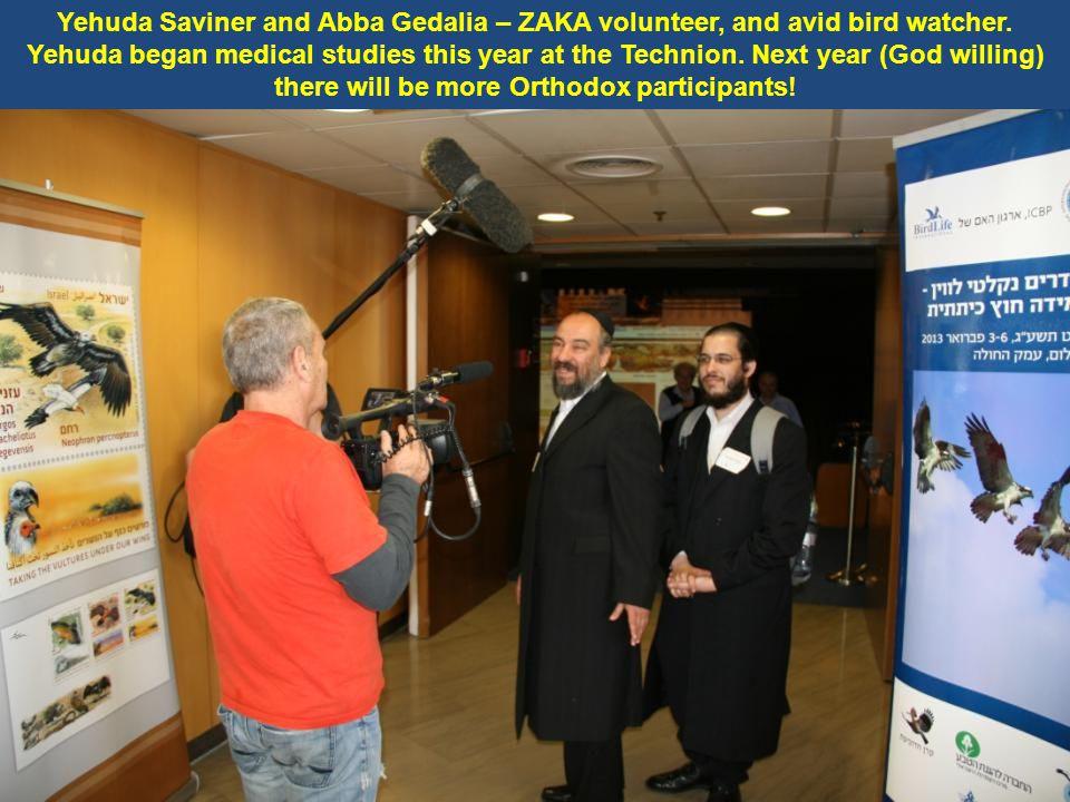 Yehuda Saviner and Abba Gedalia – ZAKA volunteer, and avid bird watcher.