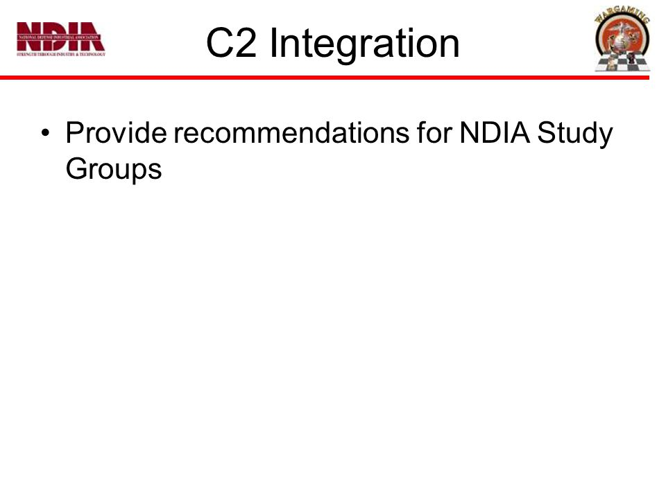 C2 Integration Provide recommendations for NDIA Study Groups