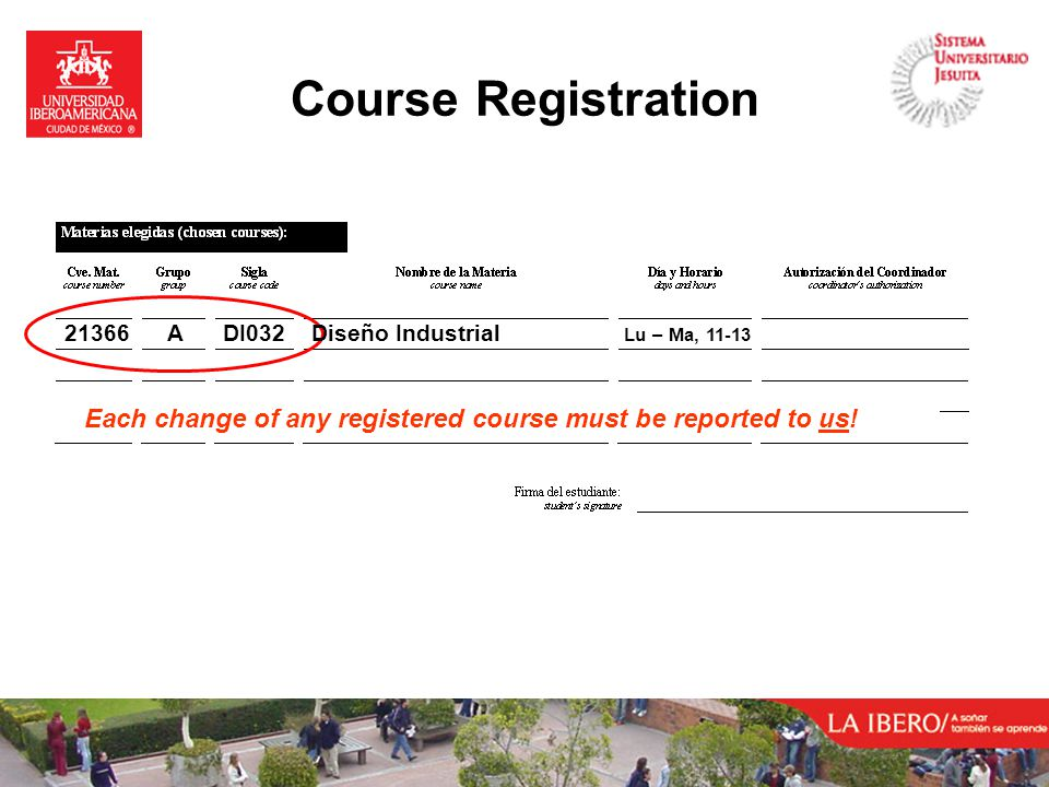 Course Registration Each change of any registered course must be reported to us.