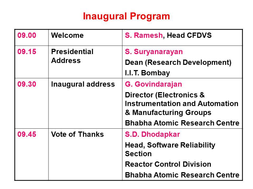 Inaugural Program 09.00WelcomeS. Ramesh, Head CFDVS 09.15Presidential Address S.