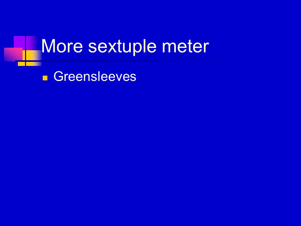 More sextuple meter Greensleeves