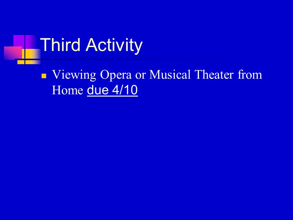 Third Activity Viewing Opera or Musical Theater from Home due 4/10