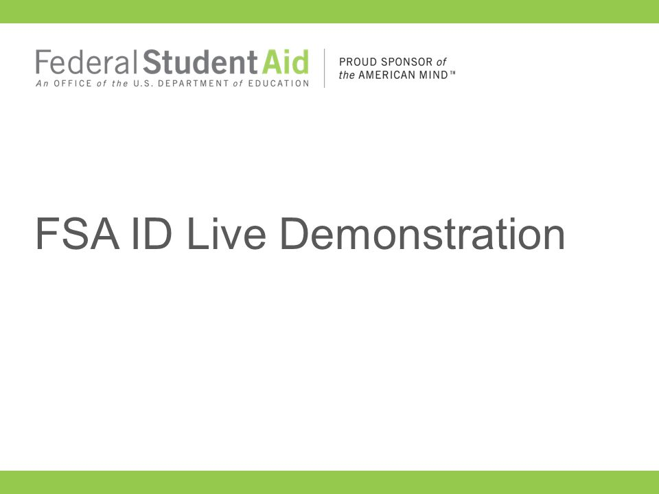 Introducing the FSA ID What happens for a new user.