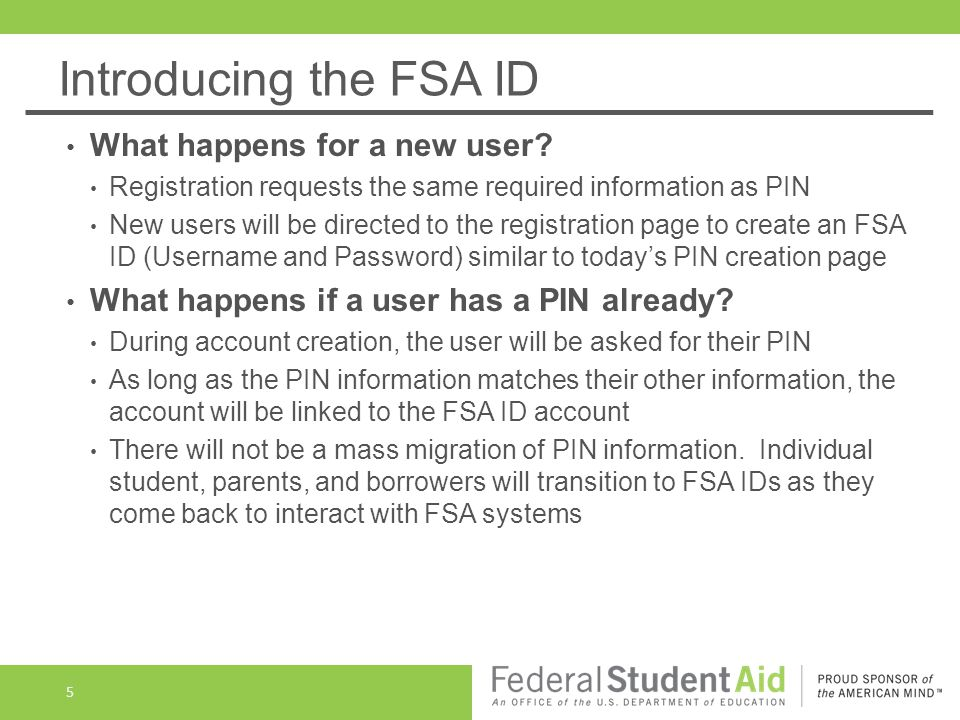 Introducing the FSA ID Will students and borrowers be able to access their previous FAFSA and loan information .