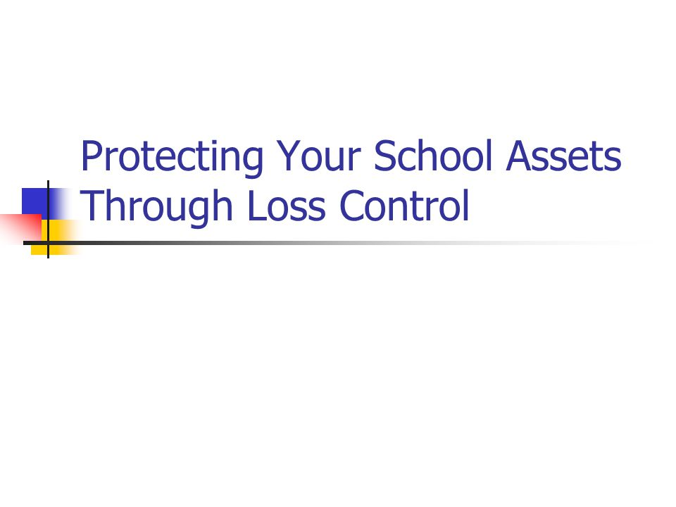 Protecting Your School Assets Through Loss Control