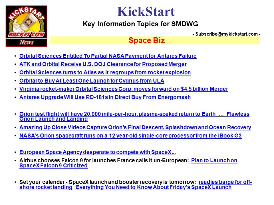 Key Information Topics for SMDWG KickStart - Subscribe@mykickstart.com - Space Biz Orbital Sciences Entitled To Partial NASA Payment for Antares Failure ATK and Orbital Receive U.S.