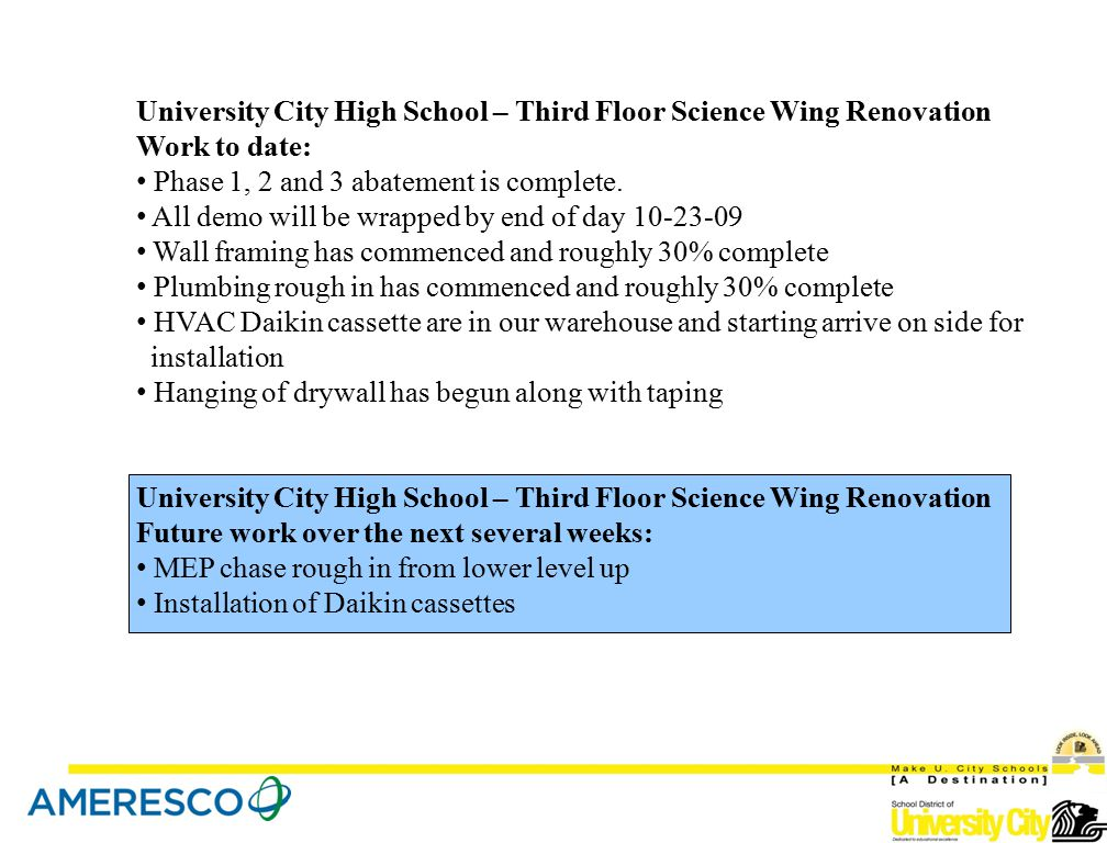 University City High School – Third Floor Science Wing Renovation Work to date: Phase 1, 2 and 3 abatement is complete.