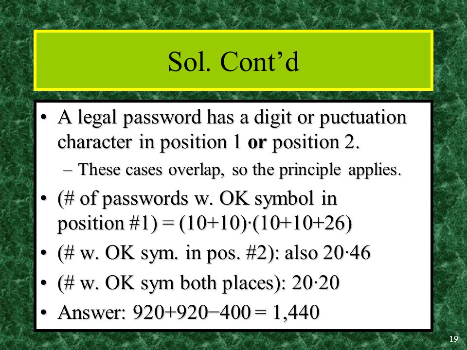 19 Sol. Cont'd A legal password has a digit or puctuation character in position 1 or position 2.A legal password has a digit or puctuation character i
