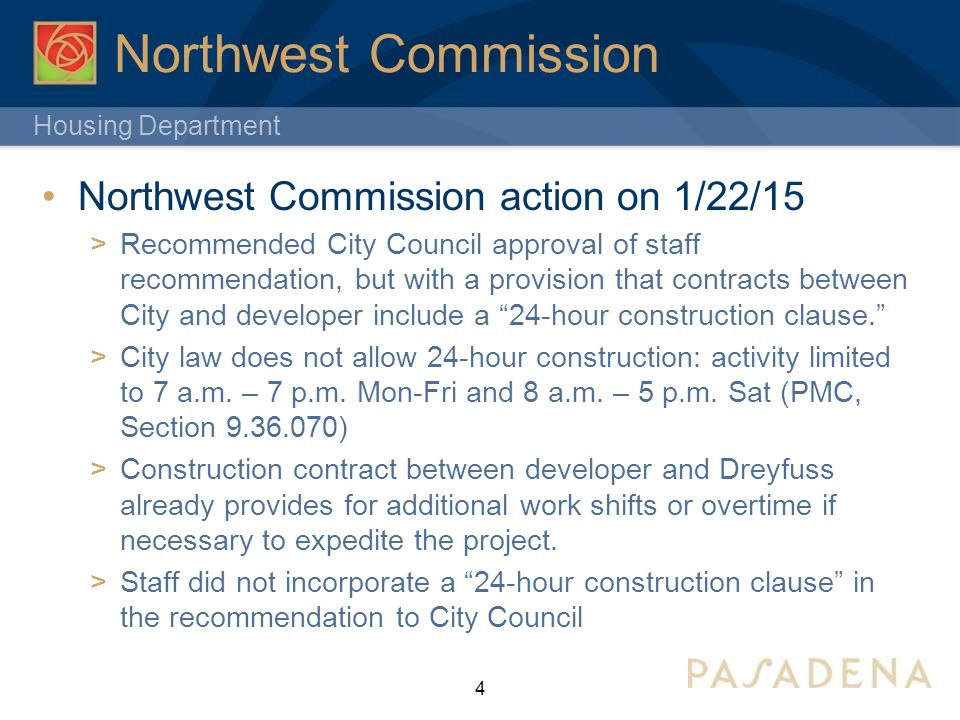 Housing Department Northwest Commission Northwest Commission action on 1/22/15  Recommended City Council approval of staff recommendation, but with a