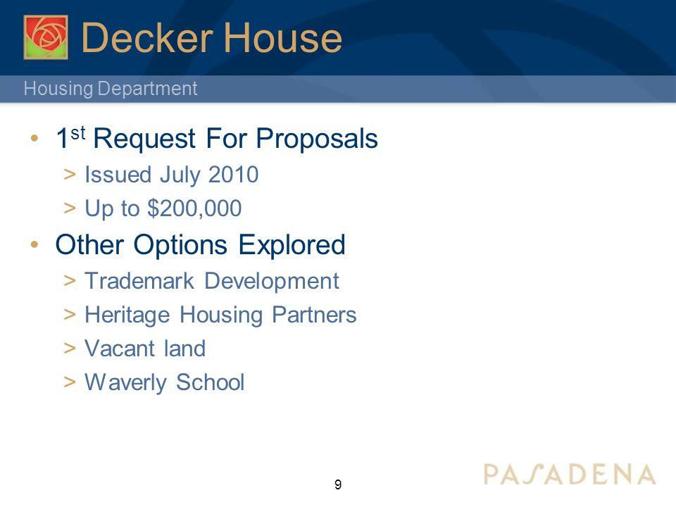 Housing Department Decker House 2 nd Request for Proposals  Issued August 2014  Up to $450,000  Applicants: Affordable Housing Services & Calvary Christian Methodist Episcopal Church  Neither passed minimum threshold requirements 10