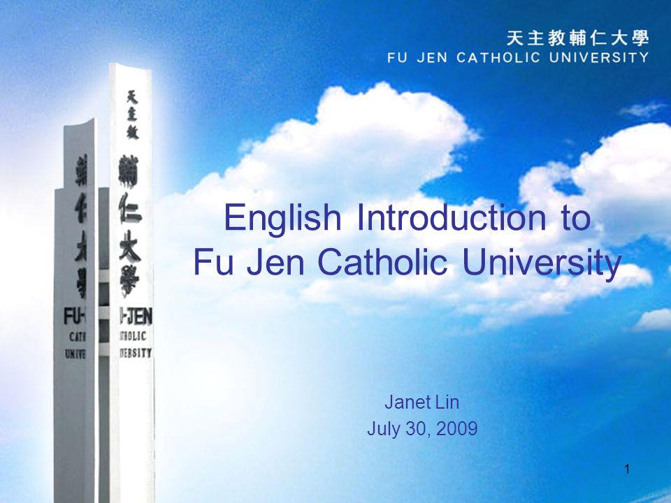 2 Outline About Fu Jen 1.Historical Sketch 2. University Emblem, Flag, Anniversary, 3.