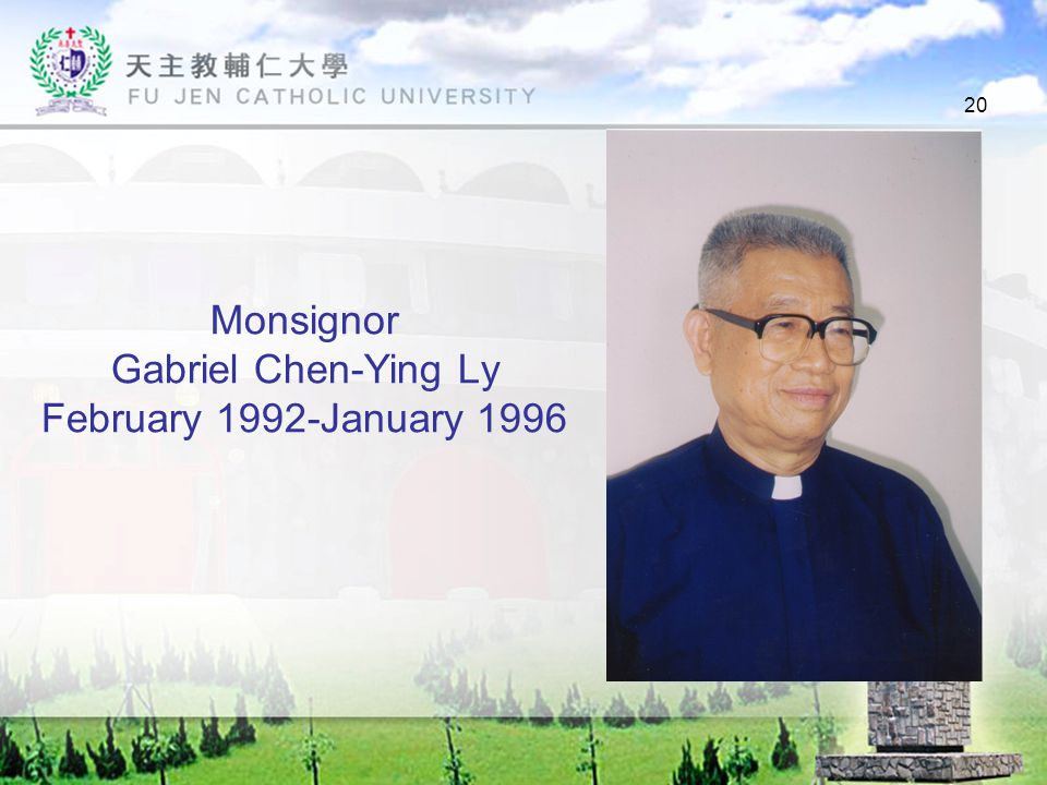 20 Monsignor Gabriel Chen-Ying Ly February 1992-January 1996