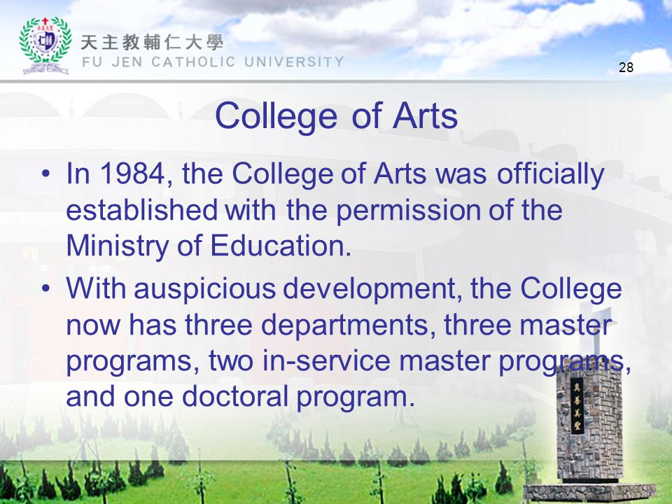28 College of Arts In 1984, the College of Arts was officially established with the permission of the Ministry of Education.
