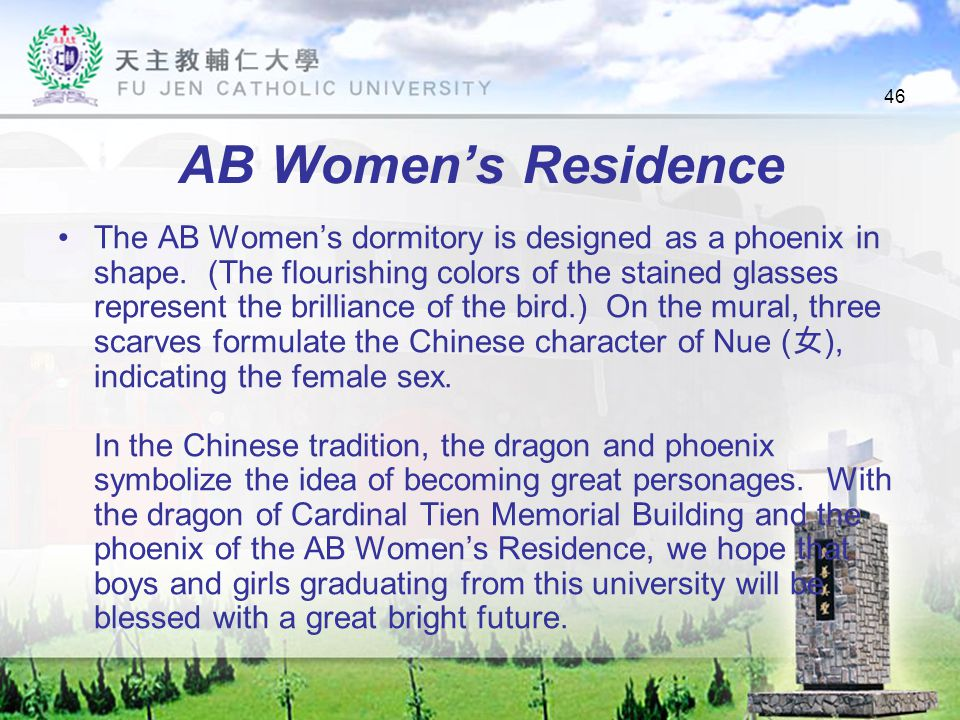 46 AB Women's Residence The AB Women's dormitory is designed as a phoenix in shape.