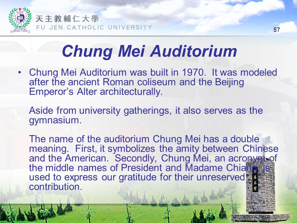57 Chung Mei Auditorium Chung Mei Auditorium was built in 1970.