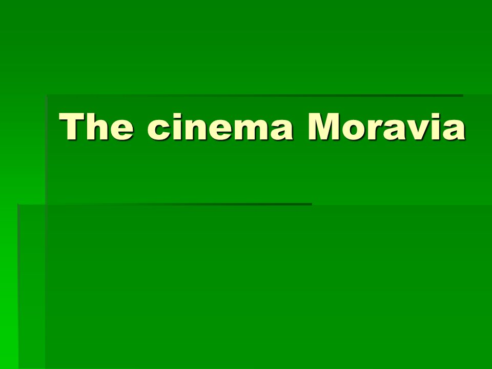 The cinema Moravia