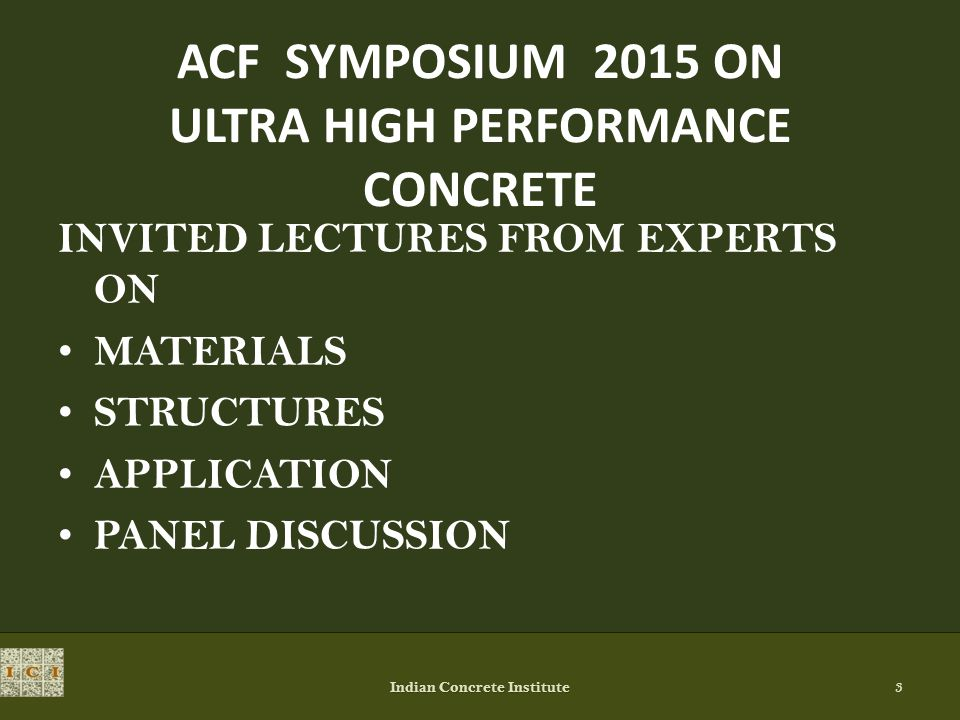 ACF SYMPOSIUM 2015 ON ULTRA HIGH PERFORMANCE CONCRETE INVITED LECTURES FROM EXPERTS ON MATERIALS STRUCTURES APPLICATION PANEL DISCUSSION Indian Concre