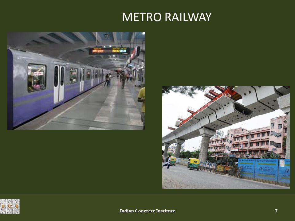 Indian Concrete Institute 7 METRO RAILWAY