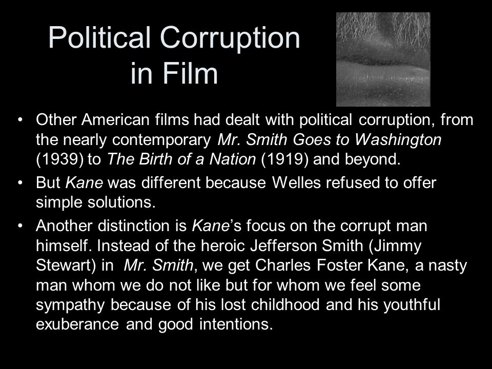 Political Corruption in Film Other American films had dealt with political corruption, from the nearly contemporary Mr.