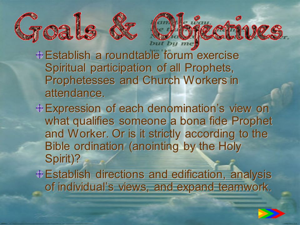 Establish a roundtable forum exercise Spiritual participation of all Prophets, Prophetesses and Church Workers in attendance.
