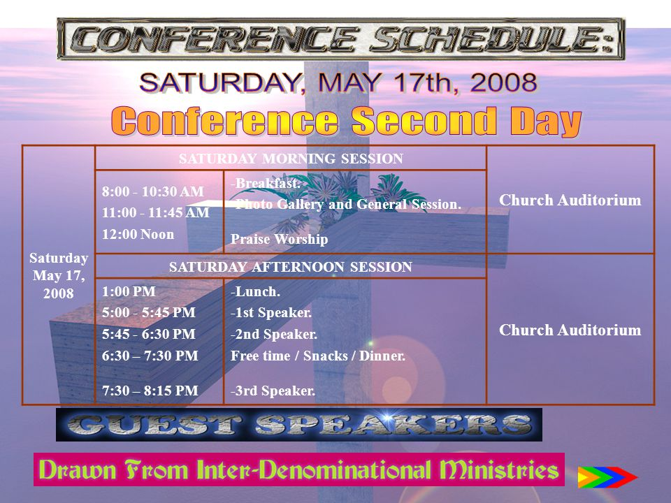 Saturday May 17, 2008 SATURDAY MORNING SESSION Church Auditorium 8:00 - 10:30 AM 11:00 - 11:45 AM 12:00 Noon -Breakfast.