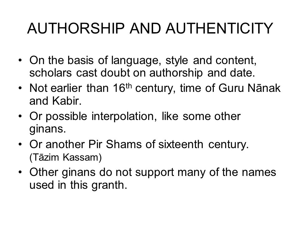 AUTHORSHIP AND AUTHENTICITY On the basis of language, style and content, scholars cast doubt on authorship and date. Not earlier than 16 th century, t