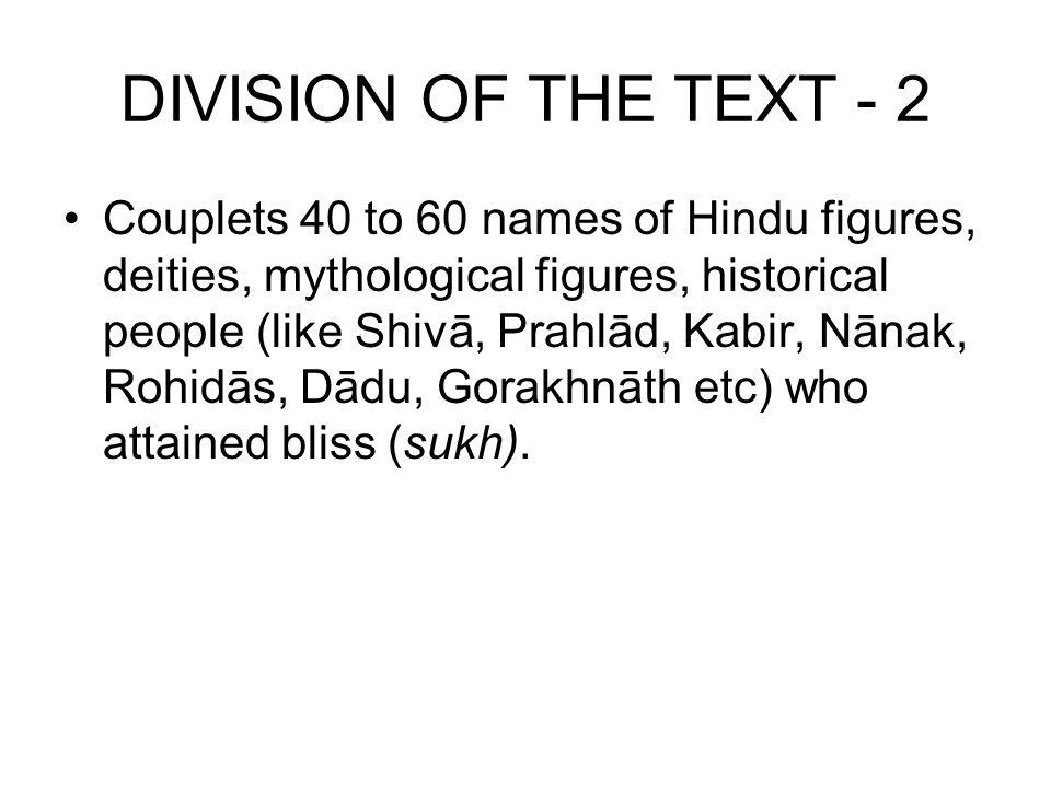 DIVISION OF THE TEXT - 2 Couplets 40 to 60 names of Hindu figures, deities, mythological figures, historical people (like Shivā, Prahlād, Kabir, Nānak