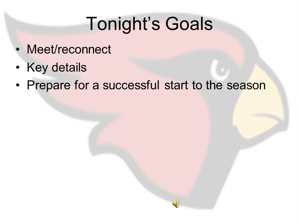 Tonight's Goals Meet/reconnect Key details Prepare for a successful start to the season
