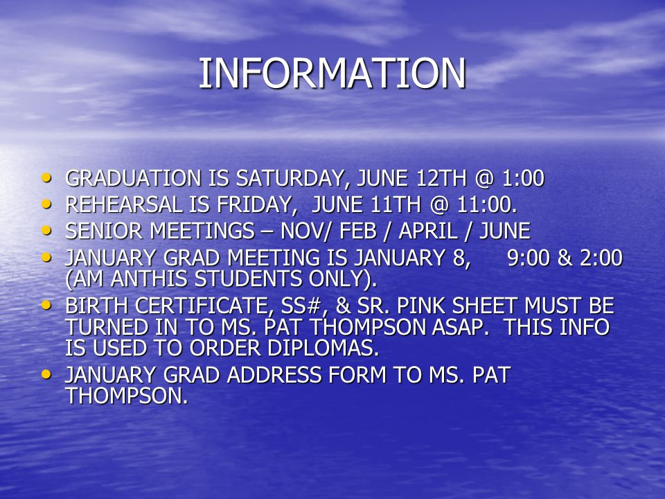 INFORMATION GRADUATION IS SATURDAY, JUNE 12TH @ 1:00 GRADUATION IS SATURDAY, JUNE 12TH @ 1:00 REHEARSAL IS FRIDAY, JUNE 11TH @ 11:00. REHEARSAL IS FRI