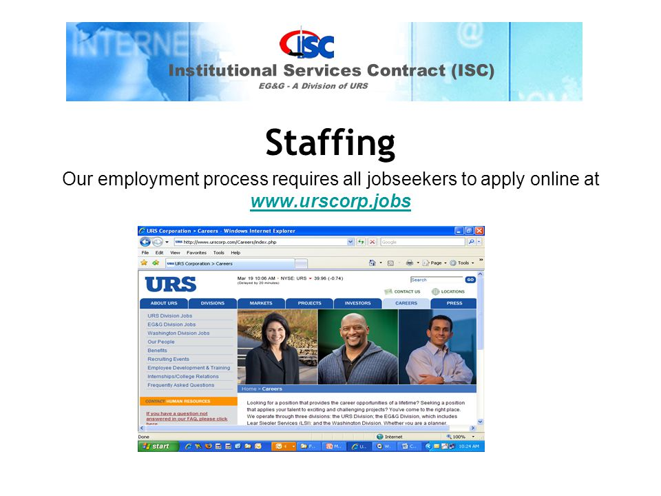 Staffing Our employment process requires all jobseekers to apply online at www.urscorp.jobs www.urscorp.jobs