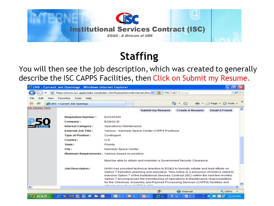 Staffing You will then see the job description, which was created to generally describe the ISC CAPPS Facilities, then Click on Submit my Resume.