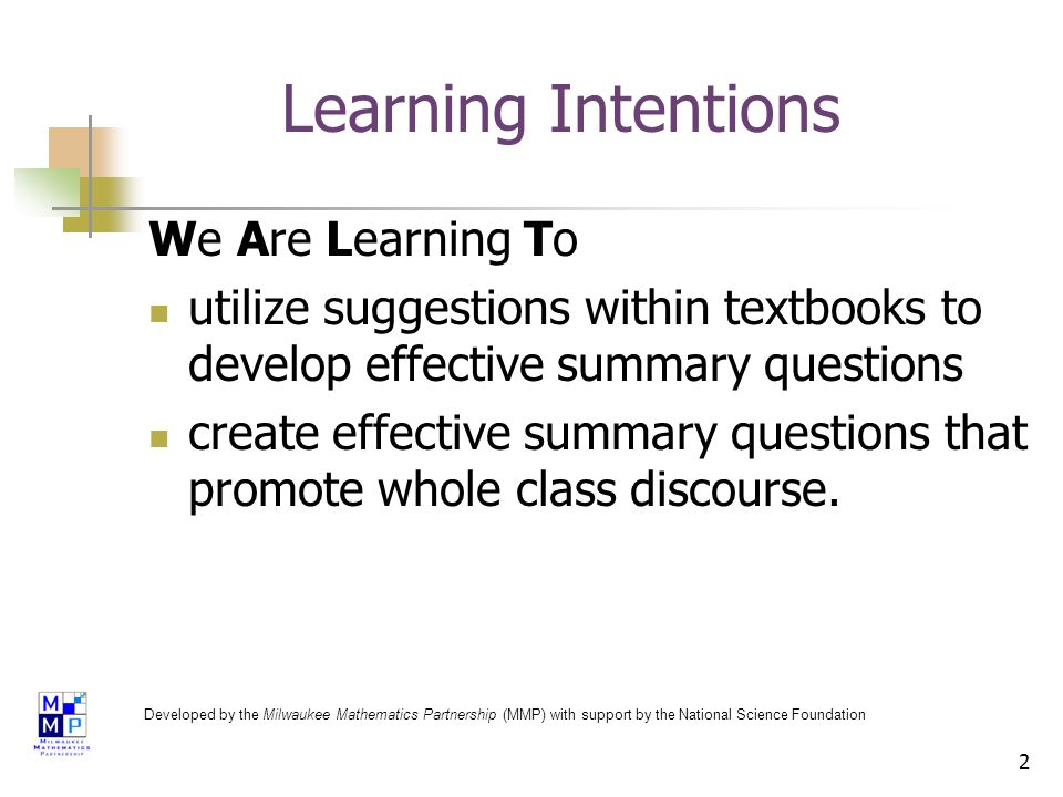 2 Learning Intentions We Are Learning To utilize suggestions within textbooks to develop effective summary questions create effective summary questions that promote whole class discourse.