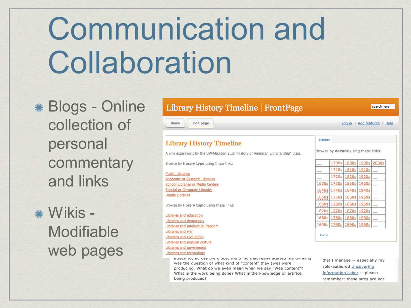 Communication and Collaboration Blogs - Online collection of personal commentary and links Wikis - Modifiable web pages
